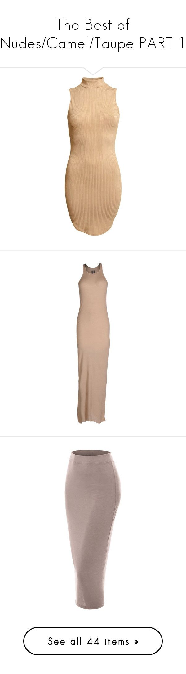 """The Best of Nudes/Camel/Taupe PART 1"" by hayleigha ❤ liked on Polyvore featuring nude, taupe, camel, dresses, high neck sleeveless dress, brown sleeveless dress, bodycon cocktail dress, bodycon dress, camel dress and sand"