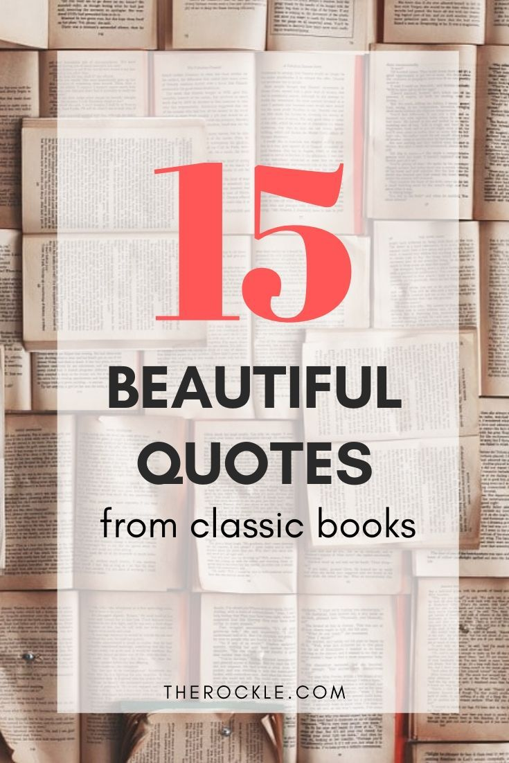 15 Beautiful Quotes From Classic Books The Rockle 15 Beautiful Quotes From Classic Books On The Best Quotes From Books Famous Book Quotes Book Quotes Classic