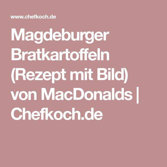 Magdeburger Bratkartoffeln (Rezept mit Bild) von MacDonalds   Chefkoch.de