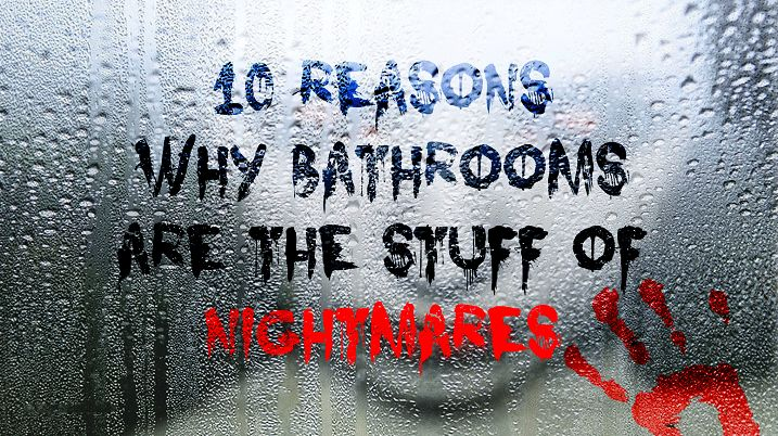 With #Halloween on the way we got all spooky in the bathroom and came up with 10 reasons why bathrooms are actually the stuff of nightmares.