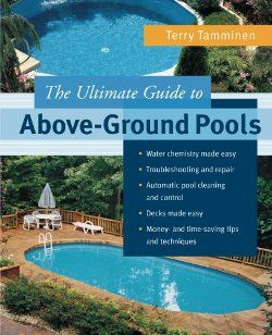 The Ultimate Guide to Above Ground Pools