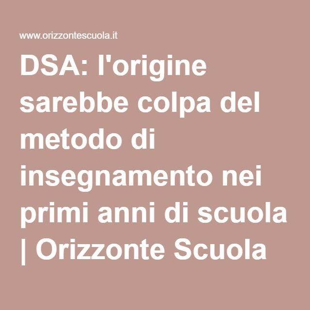 DSA: l'origine sarebbe colpa del metodo di insegnamento nei primi anni di scuola | Orizzonte Scuola