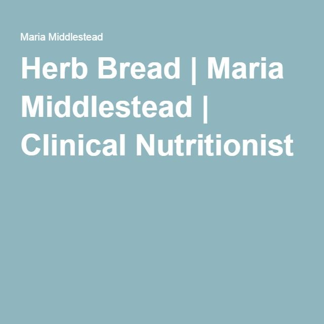 Herb Bread   Maria Middlestead   Clinical Nutritionist
