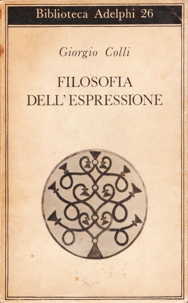 Giorgio Colli - Filosofia dell'espressione