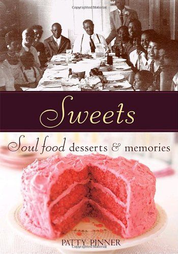 Best 25 soul food cookbook ideas on pinterest grandmas peach sweets soul food desserts memories by patty pinner forumfinder Image collections