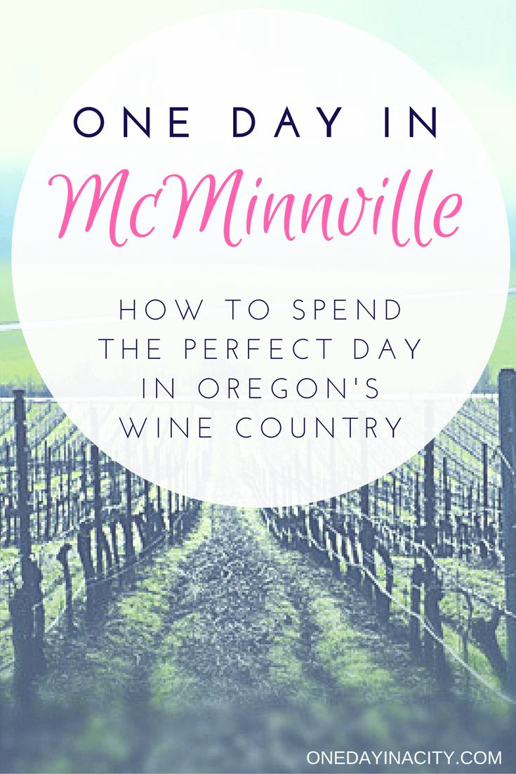 How to spend one day in McMinnville, Oregon: A guide to spending the perfect day in Willamette Valley, Oregon's wine country.