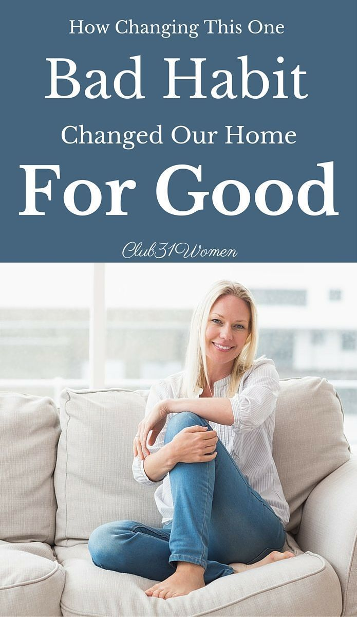 How Changing This One Bad Habit Changed Our Home for Good ...