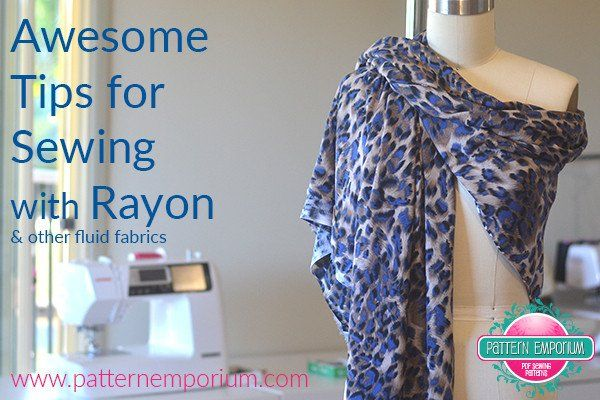 Tips for sewing with rayon.