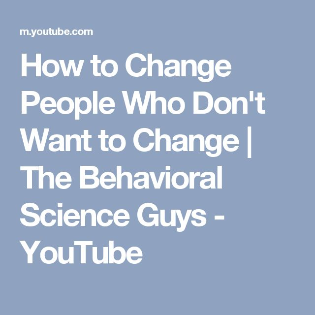 How to Change People Who Don't Want to Change | The Behavioral Science Guys - YouTube