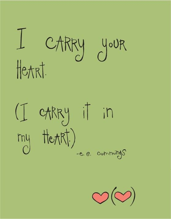 I Carry Your Heart Eemings This Is A Project Ive Been Thinking About For Awhile I Might Have Just Realized The Perfect Quote For Some Diy Wall Art