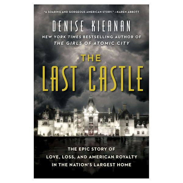 The Last Castle: The Epic Story of Love, Loss, and American Royalty in the Nation's Largest Home at Bas Bleu | UP1242