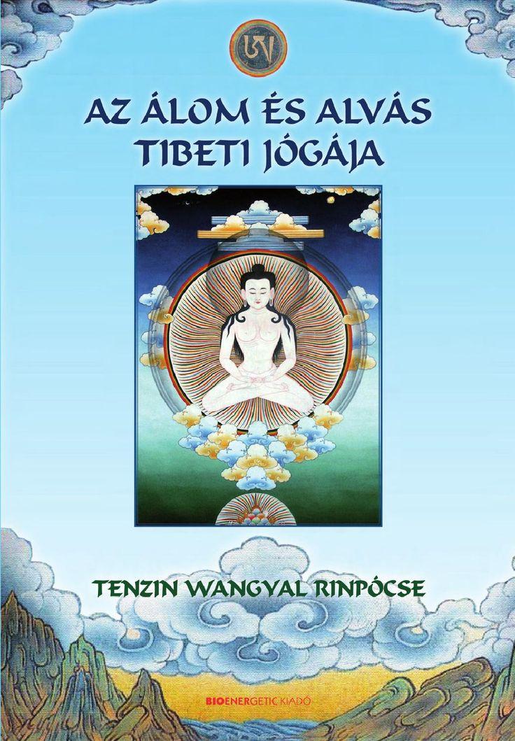 Tenzin Wangyal Rinpócse: Az álom és alvás tibeti jógája  A könyv részletes útmutatást ad az álomjóga gyakorlására, beleértve a nappal végzendő alapgyakorlatokat is. Az álomjógát az alvás jógája követi, melyet a tiszta fény jógájának is nevezünk. Ez haladó gyakorlat, hasonló a legtitkosabb tibeti gyakorlatokhoz. A cél, hogy éberek maradjunk mély alvás közben, mikor a durva fogalmi és az érzékszervi tudatosságok működése szünetel. A gyakorlatok eredményeképpen nagyobb boldogságot és ...