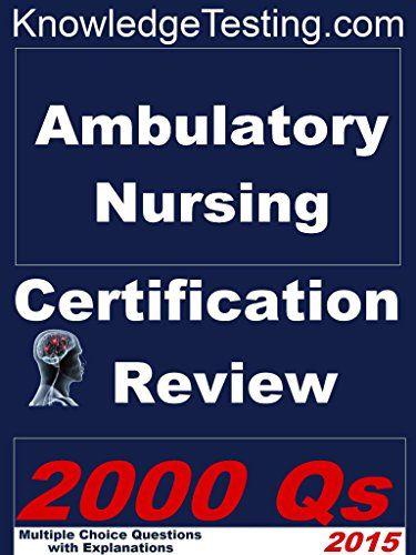 Ambulatory Nursing Certification Review (Ambulatory Care Nursing Certification Review Book 1)