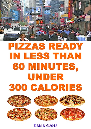 Homemade Pizza Recipes, Ready in Less Than 60 Minutes, Under 300 Calories by Dan N at Sony Reader Store