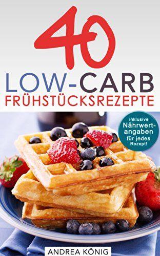 Low Carb Diat 40 Low Carb Fruhstucks Rezepte Zum Abnehmen