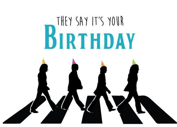 Beatles Birthday Card Beatles Birthday Happy Birthday Man Happy Birthday Beatles