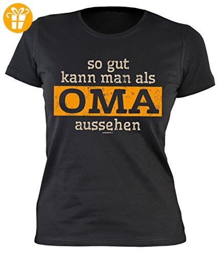 Oma Sprüche Damenshirt - lustige Sprüche Großmutter : so gut kann man als Oma aussehen -- Damen Tshirt Geburtstag / Muttertag Großmutter Gr: XL (*Partner-Link)
