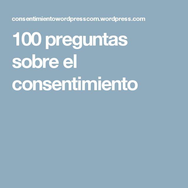 100 preguntas sobre el consentimiento