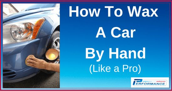 25 best car detailing car cleaning tips and guides wax on wax how to wax a car by hand like a pro in depth article fandeluxe Choice Image