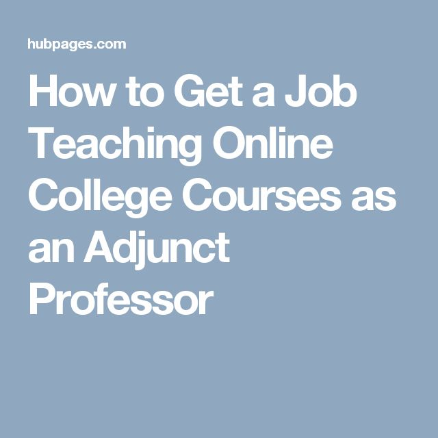 How to Get a Job Teaching Online College Courses as an Adjunct Professor