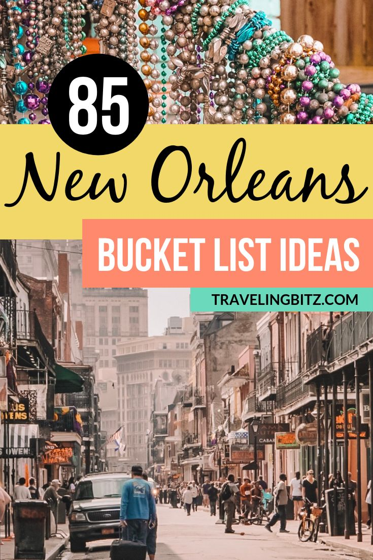 85 Unique Bucket List Ideas to add to Your New Orleans Itinerary