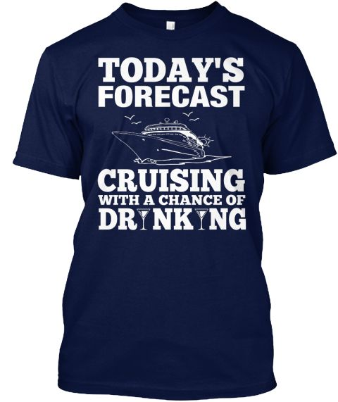 Today's Forecast Cruising With A Chance Of Ng Dr Nk Navy T-Shirt Front