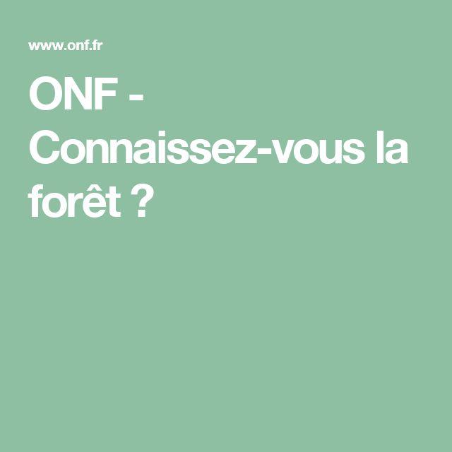 ONF - Connaissez-vous la forêt ?