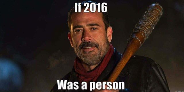 If 2016 was a person - Negan - TWD