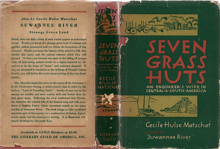 """""""Seven Grass Huts: An Engineer's Wife in Central-And-South America."""" Vintage memoir by Cecile Hulse Matschat. Originally published in 1939 by the Litarary Guild of America Inc.  Available at Vintage Edition Books on Etsy. http://www.etsy.com/shop/VintageEditionBooks"""