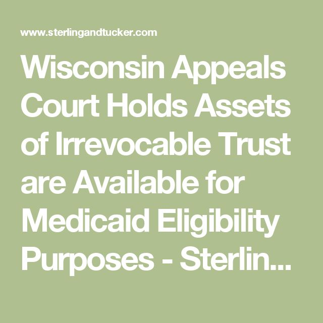 Best 25 medicaid eligibility ideas on pinterest medicare wisconsin appeals court holds assets of irrevocable trust are available for medicaid eligibility purposes sterling ccuart Gallery