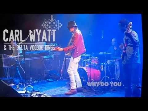 Carl Wyatt  - Why Do You Do Me The Way You Do