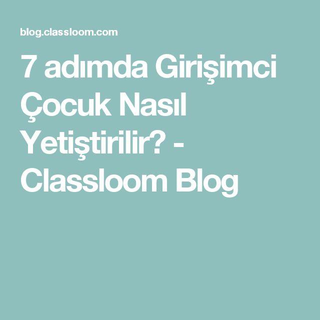 7 adımda Girişimci Çocuk Nasıl Yetiştirilir? - Classloom Blog