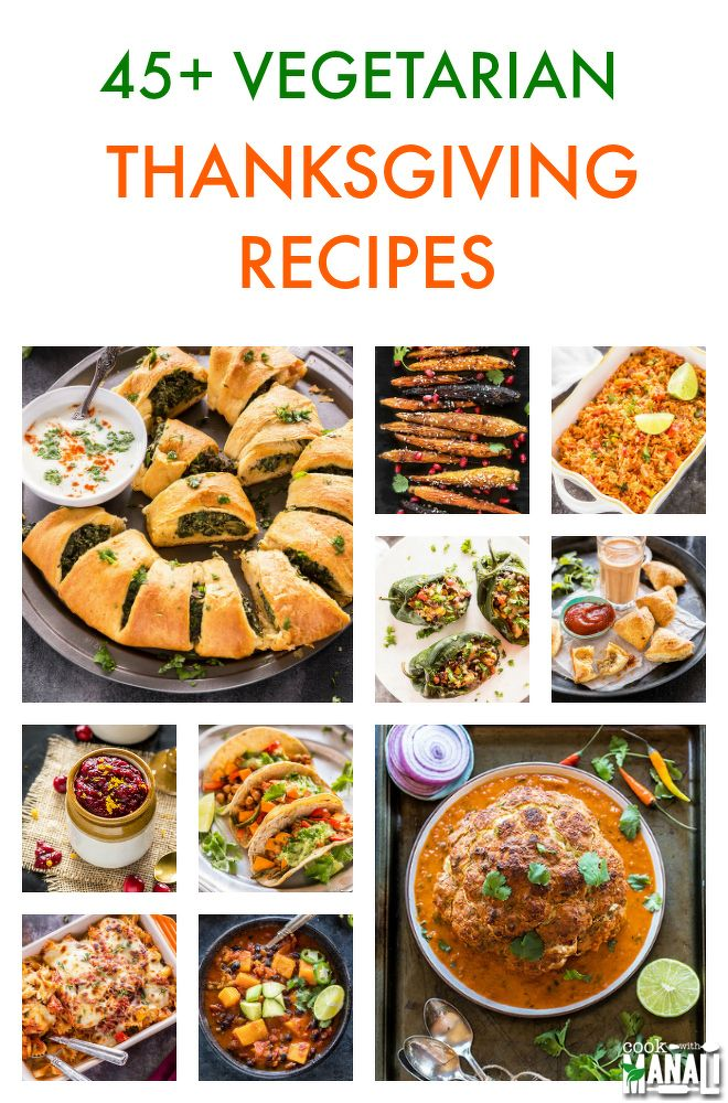 Find The Recipe On Www Cookwithmanali Com Vegetarian Thanksgiving Recipes Vegetarian Thanksgiving Vegetarian Thanksgiving Dinner