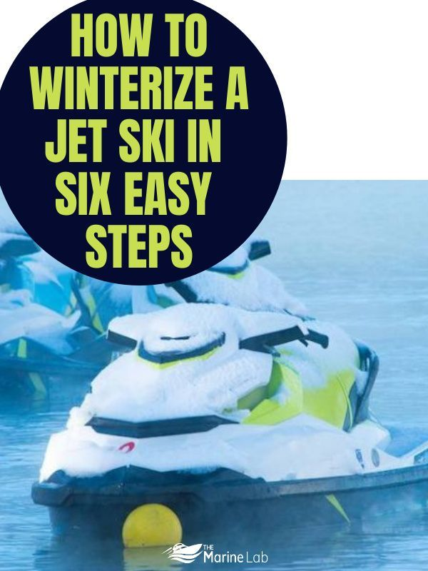 How To Winterize A Jet Ski In Six Easy Steps The Marine Lab Best Guide Jet Ski Skiing Boating Tips