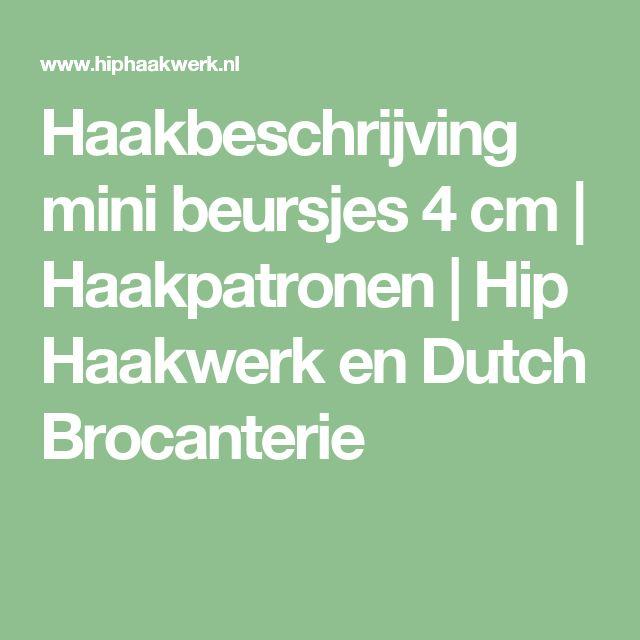 Haakbeschrijving mini beursjes 4 cm | Haakpatronen | Hip Haakwerk en Dutch Brocanterie