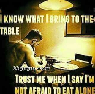 I Know What I Bring To The Table Trust Me When I Say Im Not Afraid