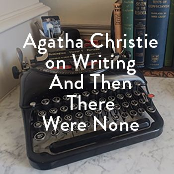 a literary analysis of and then there were none by agatha christie 10 things you didn't know about and then there were none agatha christie  was compelled to write attwn because it was such a difficult plot to write  the  character who eventually became vera claythorne originally drove her lover to.