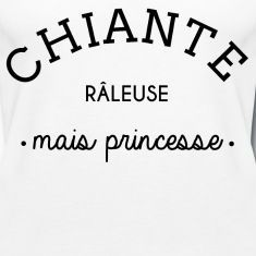 Chiante, râleuse, mais princesse