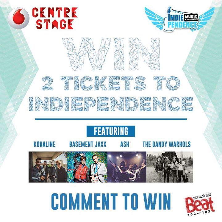We've tickets to Indiependence to be won with Vodafone Centre Stage! Just share & comment to enter!