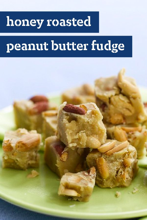 Honey roasted peanut butter fudge if you can melt for Desserts you can make with peanut butter