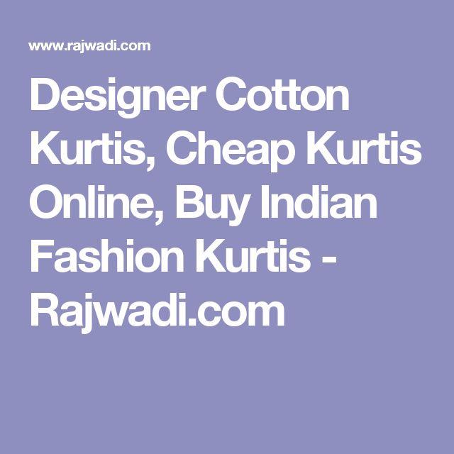 Designer Cotton Kurtis, Cheap Kurtis Online, Buy Indian Fashion Kurtis  - Rajwadi.com