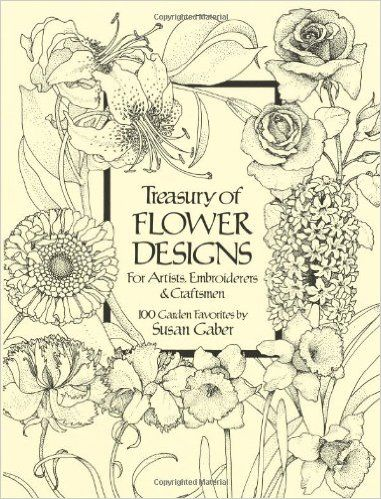 Treasury Of Flower Designs For Artists Embroiderers And Craftsmen Dover Pictorial Archive