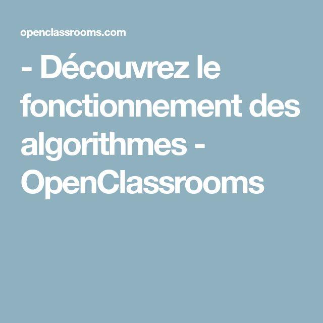 - Découvrez le fonctionnement des algorithmes - OpenClassrooms