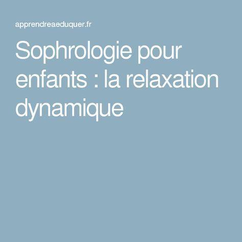 Sophrologie pour enfants : la relaxation dynamique
