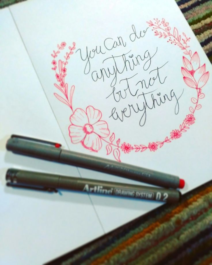 You Can Do Anything But Not Everything #goodquotes #artquotes #floraldesign #artwork