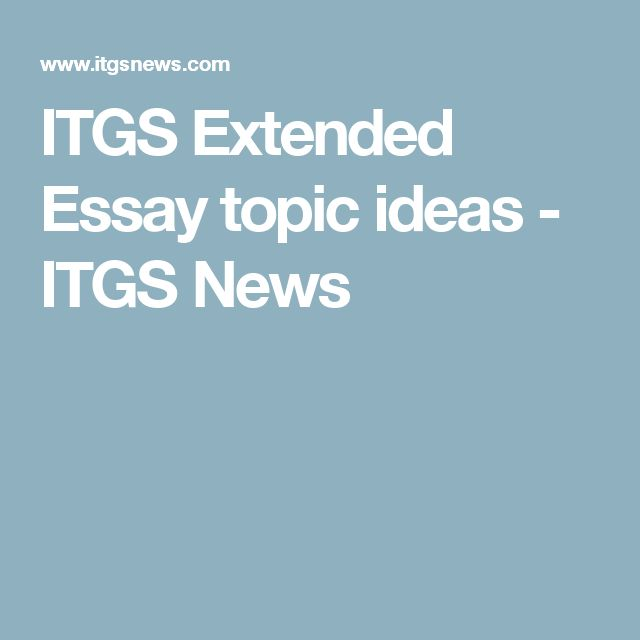 essay extended topic Extended essay  50 excellent extended essays click on any link below to view an example of an outstanding extended essay.