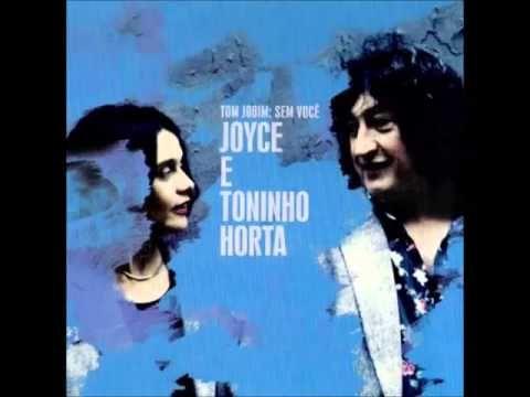Joyce e Toninho Horta - Sem Você (Álbum Completo)