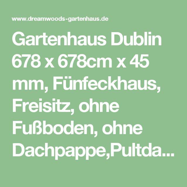 Gartenhaus Dublin 678 x 678cm x 45 mm, Fünfeckhaus, Freisitz, ohne Fußboden, ohne Dachpappe,Pultdach   Pultdach / Flachdach   Gartenhaus   Dreamwoods