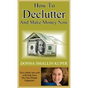 How to De-clutter and Make Money Now: Turn Clutter Into Cash with The One-Minute Organizer (Decluttering Your Life) (Kindle Edition)  http://myspecialoffers.info/smileat/pbshop.php?p=B007SQVGF2