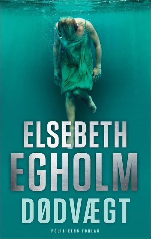Elsebeth Egholm: Dødvægt Læst oktober 2015